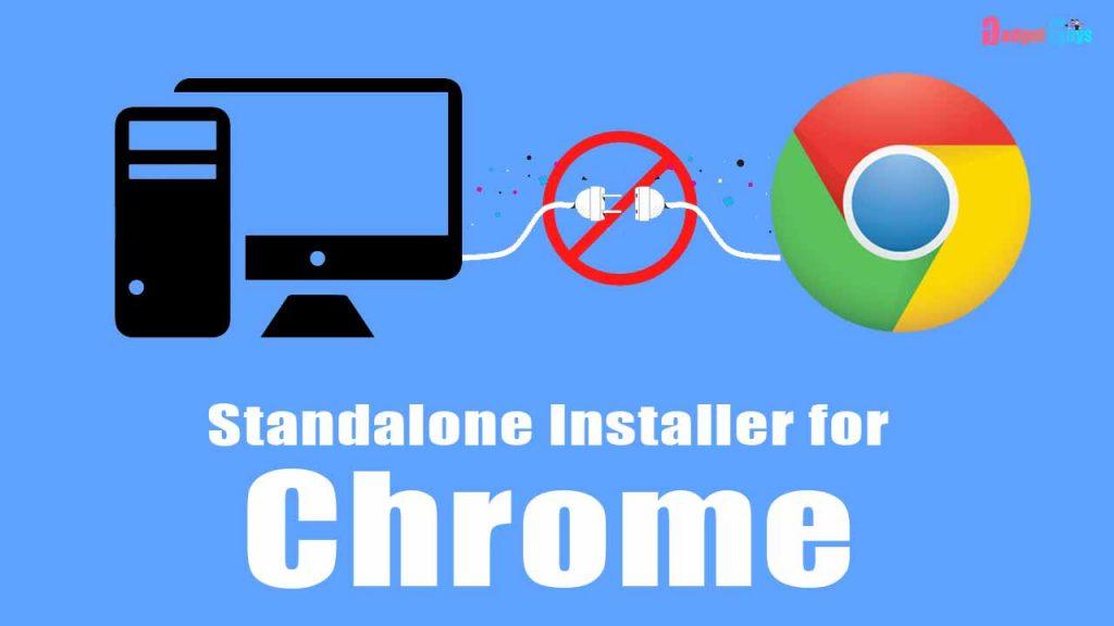 standalone installer for chrome